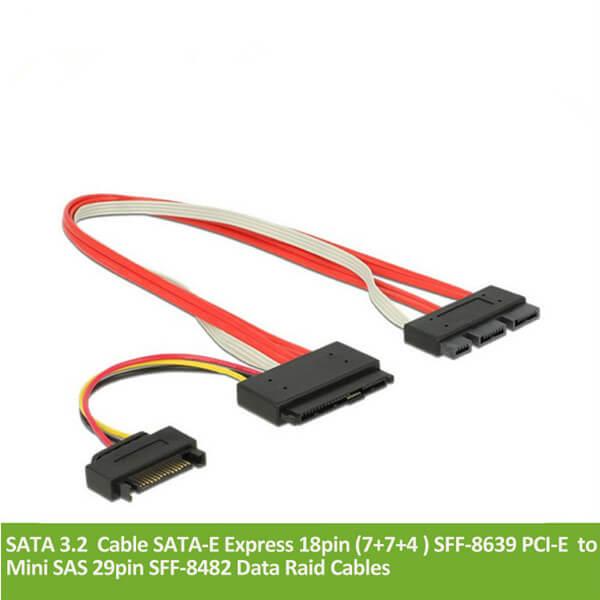 Newest SATA 3.2 Cable SATA-E Express 18pin (7+7+4 ) SFF-8639 PCI-E to Mini SAS 29pin SFF-8482 Data Raid Cables 30CM